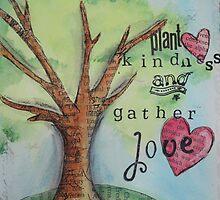 Plant kindness by Krissy  Christie