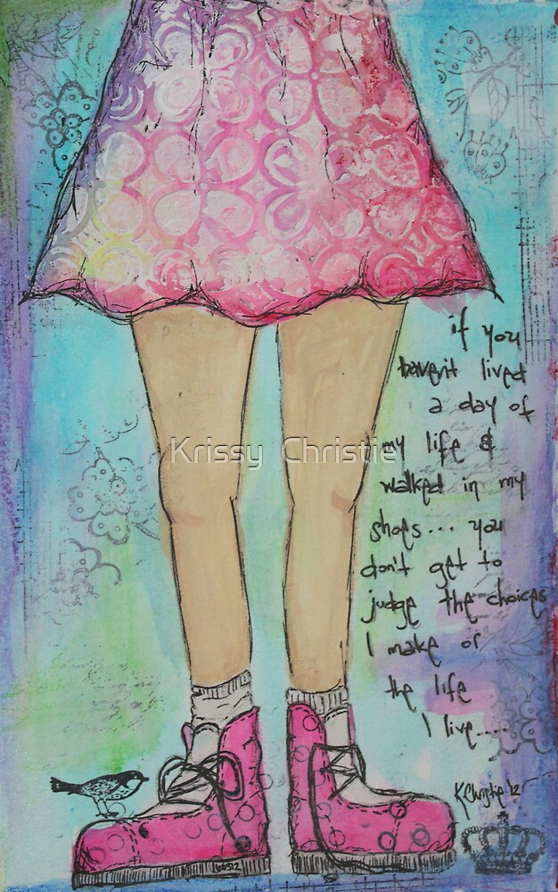 Walk in my shoes by Krissy  Christie