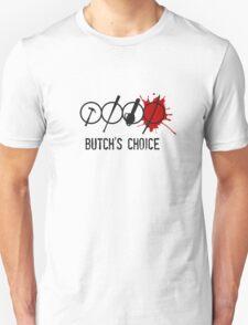 Butch's choice Unisex T-Shirt