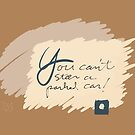 You Can't Steer a Parked Car (card) by Kevin Bergen