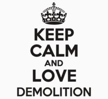 Keep Calm and Love DEMOLITION Kids Clothes