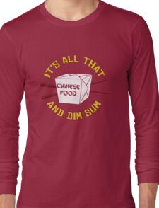 All That And Dim Sum Long Sleeve T-Shirt
