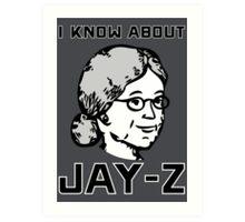 I Know About JAY-Z! Art Print