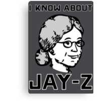 I Know About JAY-Z! Canvas Print