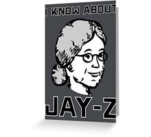 I Know About JAY-Z! Greeting Card