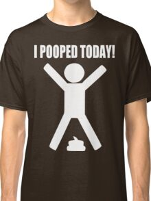 I Pooped Today: dog shit white Classic T-Shirt