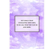 Challenge your soul Photographic Print