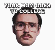 Your mom goes to college  by anomaloustshirt