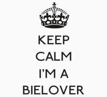 Keep calm  I'm a BieLover by GraceMostrens