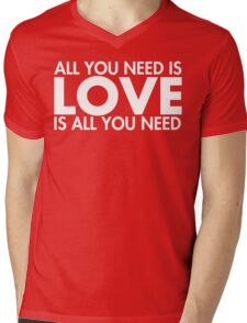 LOVE is All You Need Mens V-Neck T-Shirt