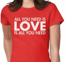 LOVE is All You Need Womens Fitted T-Shirt