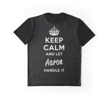 Keep Calm and Let Aaron Handle It Graphic T-Shirt