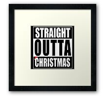 Straight Outta Christmas Framed Print