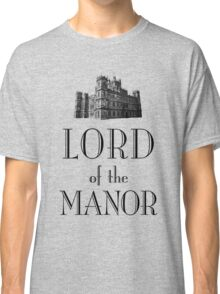 Lord of the Manor Classic T-Shirt