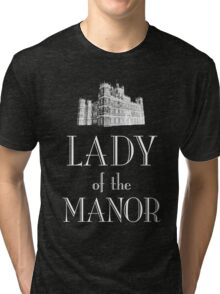 Lady of the Manor (white) Tri-blend T-Shirt