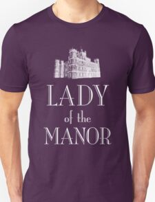 Lady of the Manor (white) Unisex T-Shirt