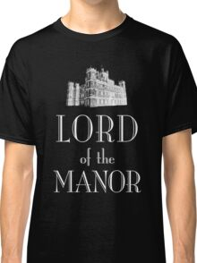 Lord of the Manor (white) Classic T-Shirt