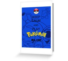 Keep calm and BLUE! Greeting Card