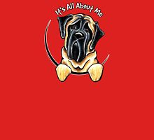 Mastiff :: Its All About Me Unisex T-Shirt