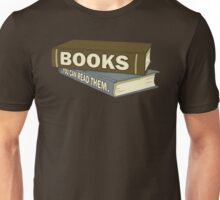 Books: You Can Read Them Unisex T-Shirt