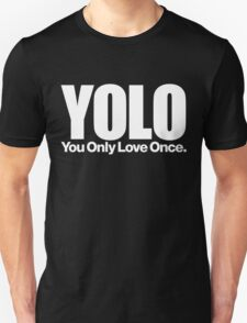 YOLO (You Only Love Once)   Unisex T-Shirt