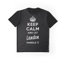 Keep Calm and Let Landon Handle It Graphic T-Shirt