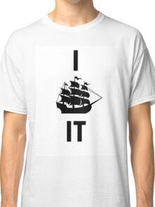 I SHIP IT (black lettering) Classic T-Shirt