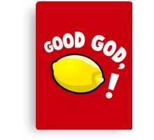 Good God, Lemon! Canvas Print
