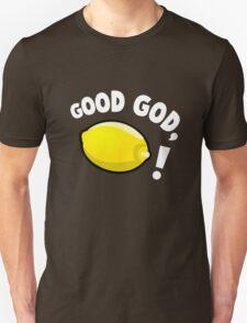 Good God, Lemon! T-Shirt
