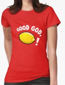 Good God, Lemon! Womens Fitted T-Shirt