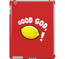 Good God, Lemon! iPad Case/Skin