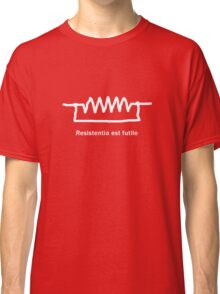Resistentia est futile - Latin T Shirt Classic T-Shirt