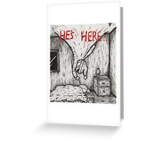 Christmas in Hell: He's Here Greeting Card