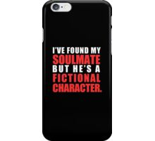 My Soulmate is a Fictional Character (in white lettering) iPhone Case/Skin
