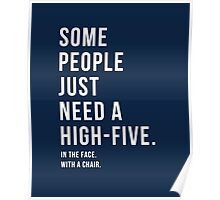 Some People Just Need a High-Five Poster