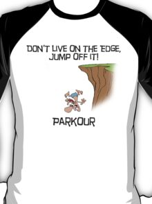 Parkour - Don't live on the edge, jump off it T-Shirt