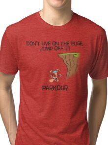 Parkour - Don't live on the edge, jump off it Tri-blend T-Shirt