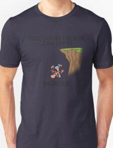 Parkour - Don't live on the edge, jump off it Unisex T-Shirt