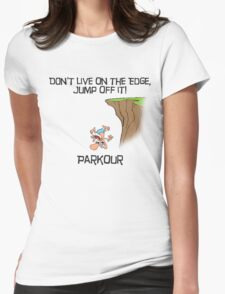 Parkour - Don't live on the edge, jump off it Womens Fitted T-Shirt