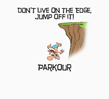 Parkour - Don't live on the edge, jump off it Unisex T-Shirt