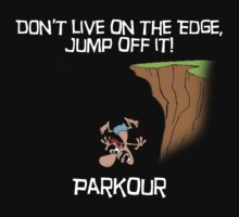 Parkour - Don't live on the edge, jump off it - Black by SlubberBub