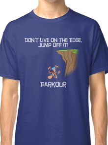 Parkour - Don't live on the edge, jump off it - Black Classic T-Shirt