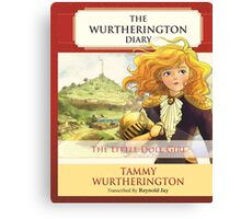 The Little Doll Girl: The Wurtherington Diary Canvas Print