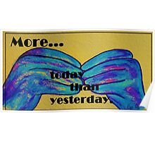More Today than Yesterday - American Sign Language Poster