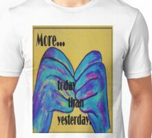 More Today than Yesterday - American Sign Language Unisex T-Shirt