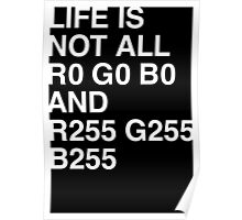 Life is not all RGB Poster