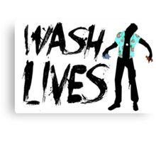 Wash Lives Canvas Print