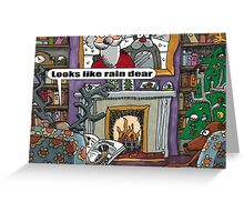 Looks Like Rain Dear Greeting Card