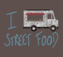 I Love Street Food by kevlar51
