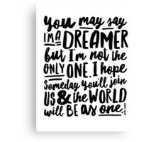 Imagine - Part II - You May Say I'm A Dreamer Canvas Print